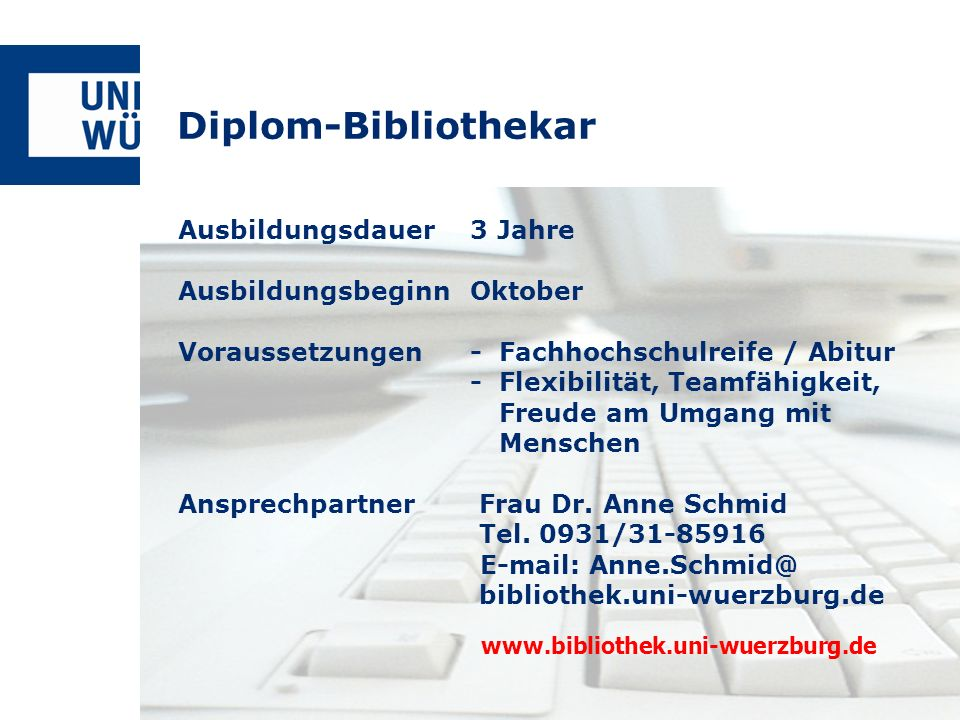 Diplom-Bibliothekar Ausbildungsdauer 3 Jahre Ausbildungsbeginn Oktober