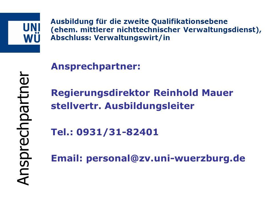 Ansprechpartner Ansprechpartner: Regierungsdirektor Reinhold Mauer