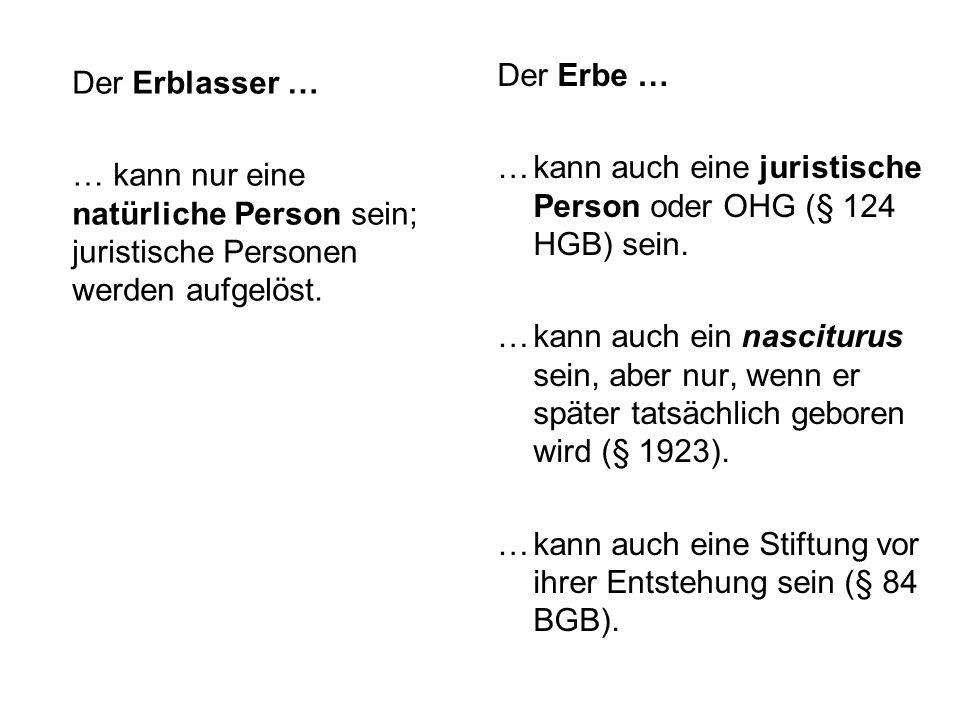 Der Erbe … … kann auch eine juristische Person oder OHG (§ 124 HGB) sein.