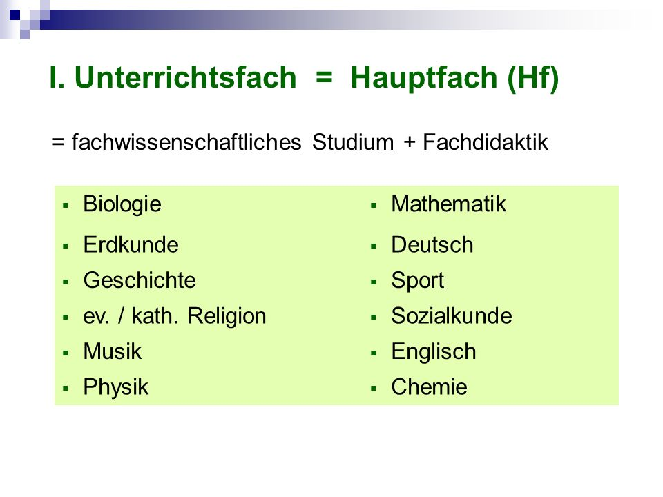 I. Unterrichtsfach = Hauptfach (Hf)