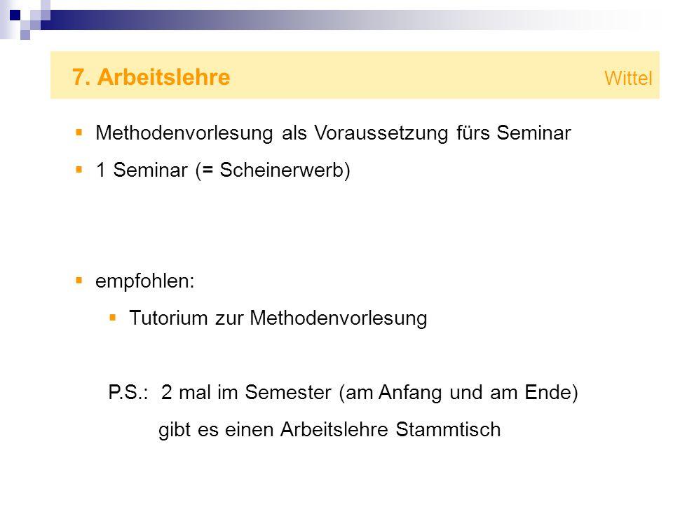 7. Arbeitslehre Wittel Methodenvorlesung als Voraussetzung fürs Seminar.