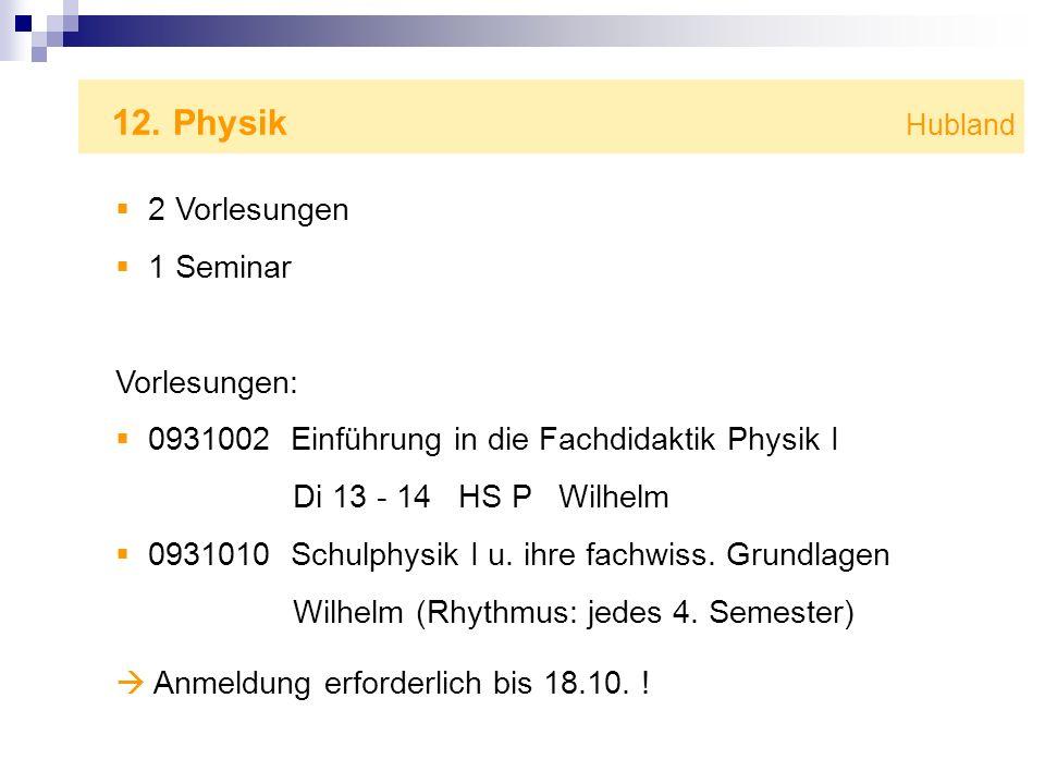 12. Physik Hubland 2 Vorlesungen 1 Seminar Vorlesungen:
