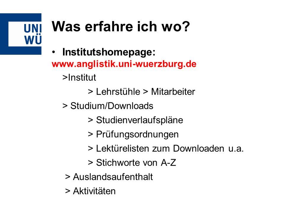Was erfahre ich wo Institutshomepage: www.anglistik.uni-wuerzburg.de