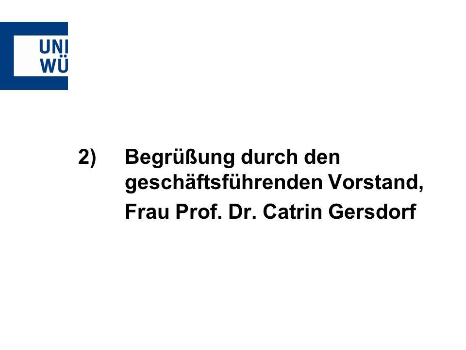 2) Begrüßung durch den geschäftsführenden Vorstand, Frau Prof. Dr