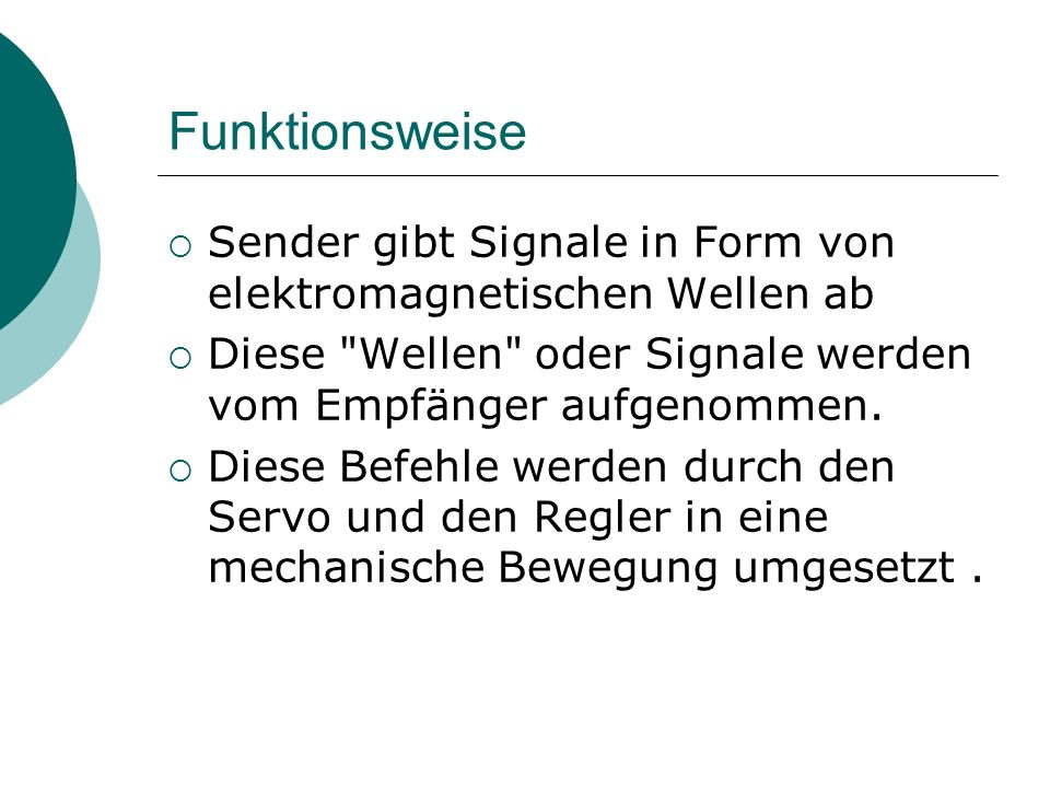 Funktionsweise Sender gibt Signale in Form von elektromagnetischen Wellen ab. Diese Wellen oder Signale werden vom Empfänger aufgenommen.