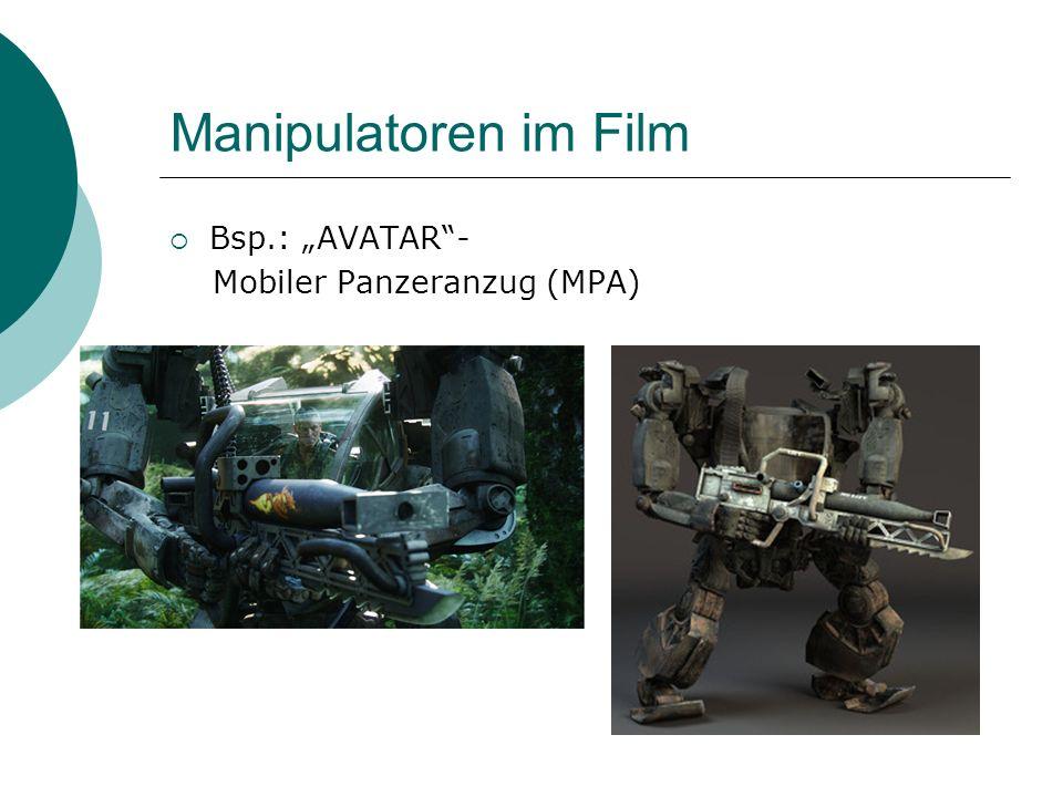 "Manipulatoren im Film Bsp.: ""AVATAR - Mobiler Panzeranzug (MPA)"