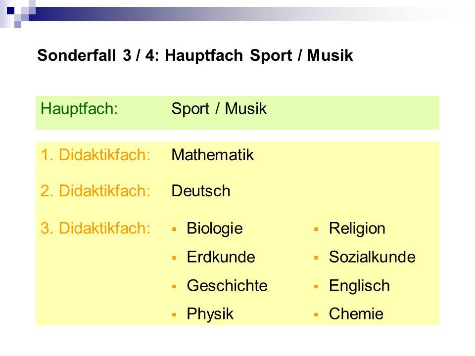 Sonderfall 3 / 4: Hauptfach Sport / Musik