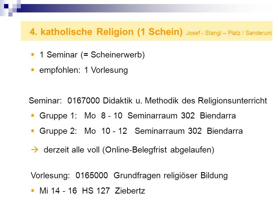 4. katholische Religion (1 Schein) Josef - Stangl – Platz / Sanderuni