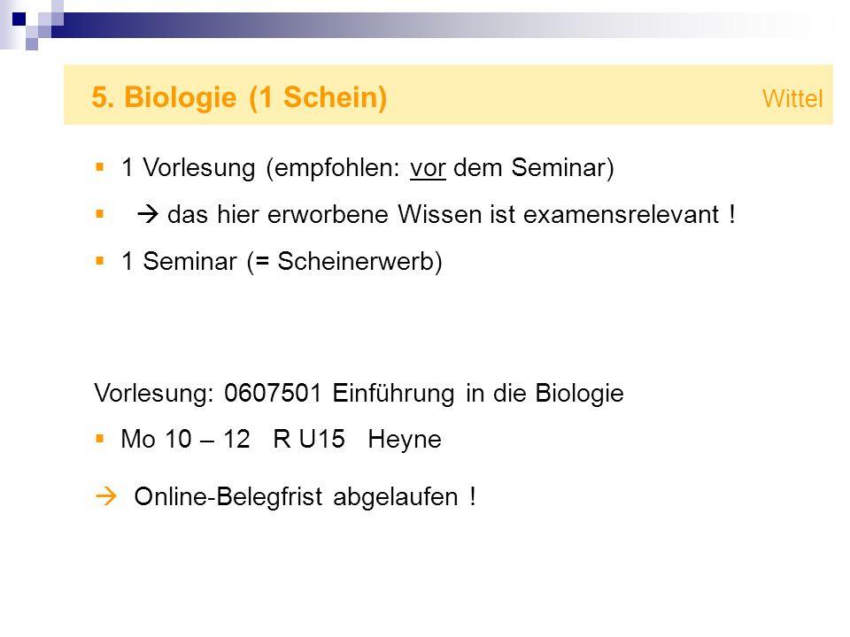 5. Biologie (1 Schein) Wittel