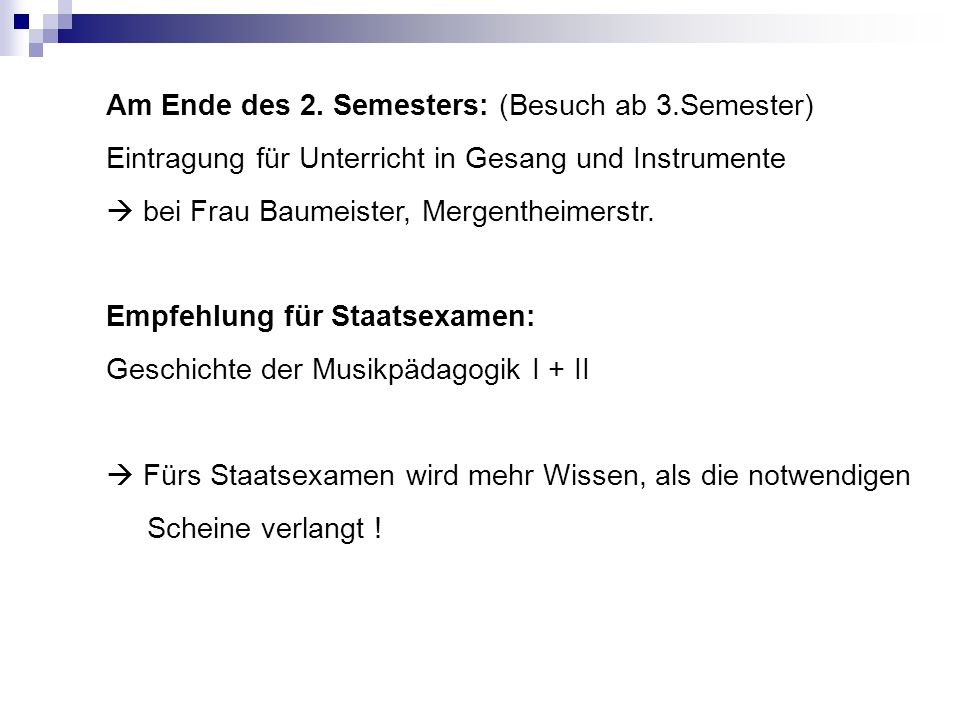 Am Ende des 2. Semesters: (Besuch ab 3.Semester)