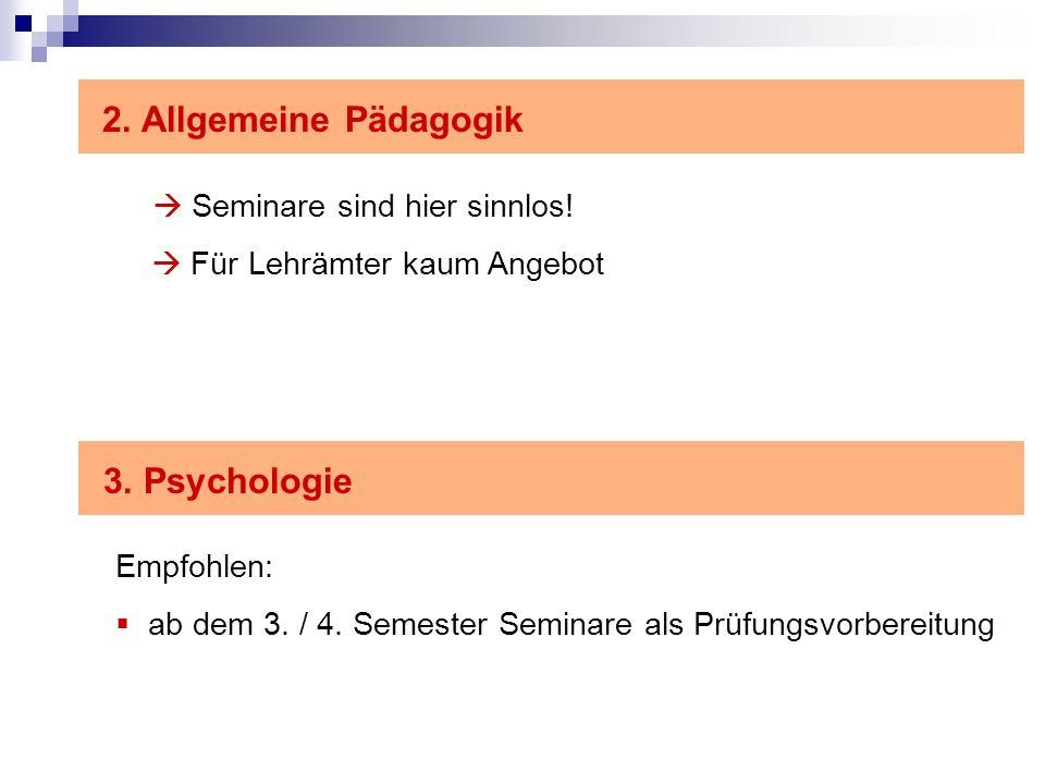2. Allgemeine Pädagogik 3. Psychologie  Seminare sind hier sinnlos!