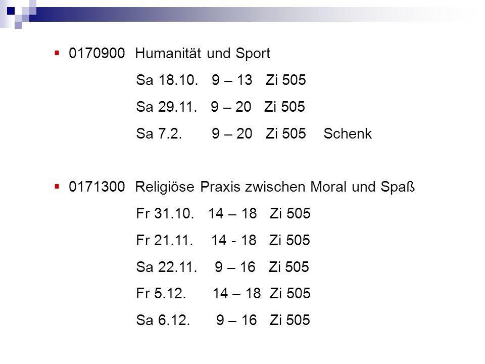 0170900 Humanität und Sport Sa 18.10. 9 – 13 Zi 505. Sa 29.11. 9 – 20 Zi 505. Sa 7.2. 9 – 20 Zi 505 Schenk.
