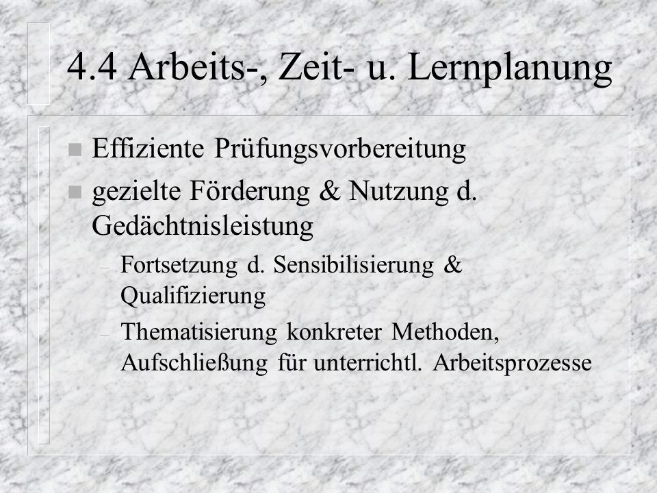4.4 Arbeits-, Zeit- u. Lernplanung