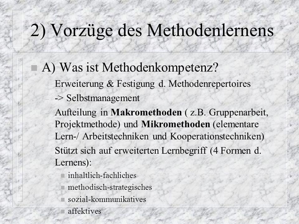 2) Vorzüge des Methodenlernens