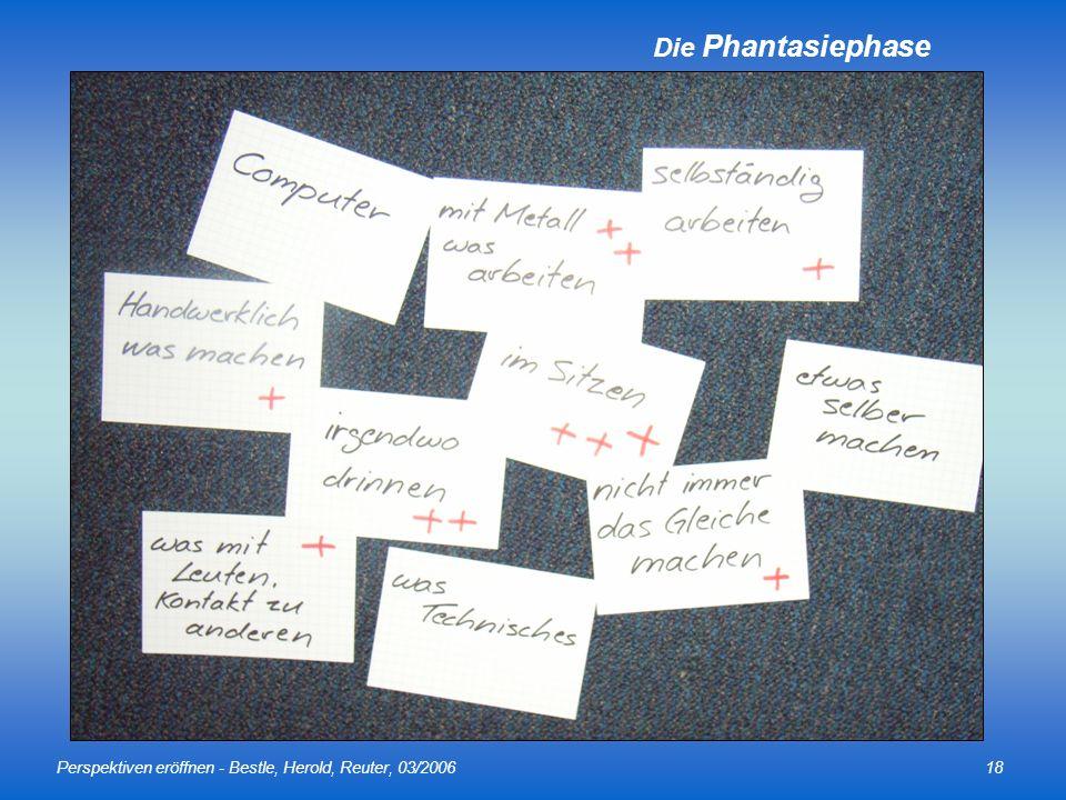 Die Phantasiephase Perspektiven eröffnen - Bestle, Herold, Reuter, 03/2006