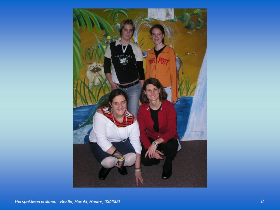 Perspektiven eröffnen - Bestle, Herold, Reuter, 03/2006