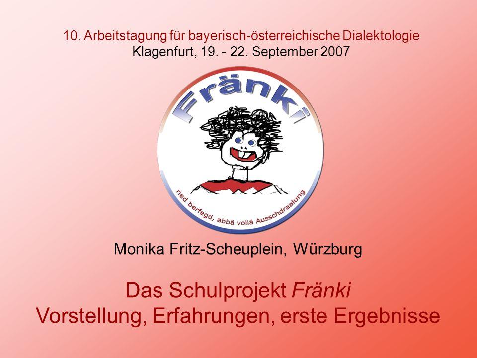 Das Schulprojekt Fränki Vorstellung, Erfahrungen, erste Ergebnisse