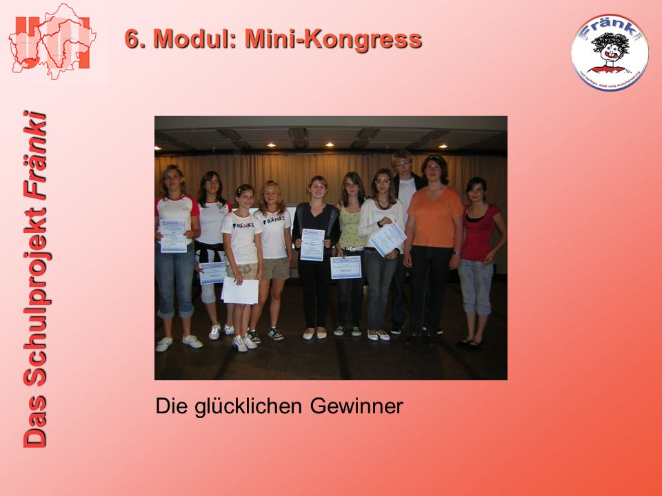 6. Modul: Mini-Kongress Die glücklichen Gewinner