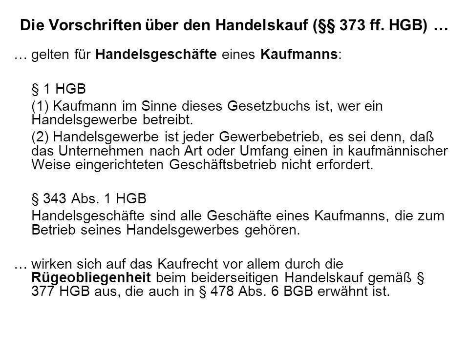 Die Vorschriften über den Handelskauf (§§ 373 ff. HGB) …