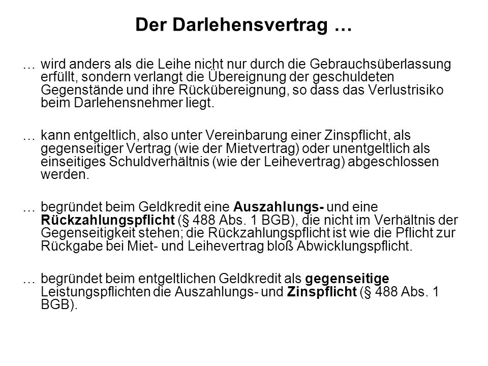 Der Darlehensvertrag …