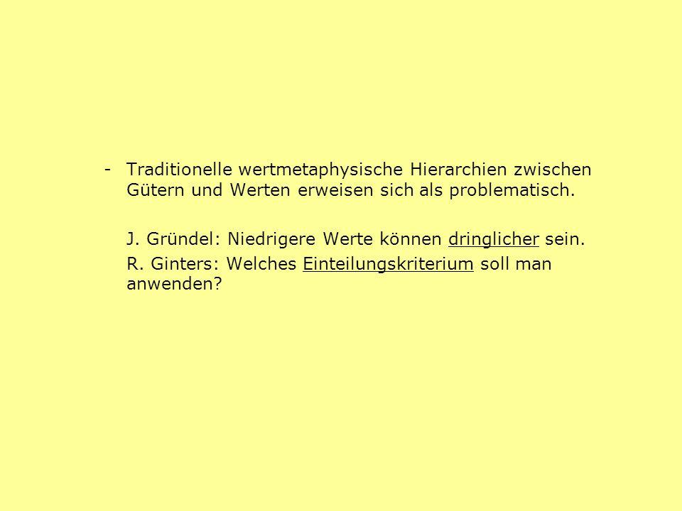 -. Traditionelle wertmetaphysische Hierarchien zwischen
