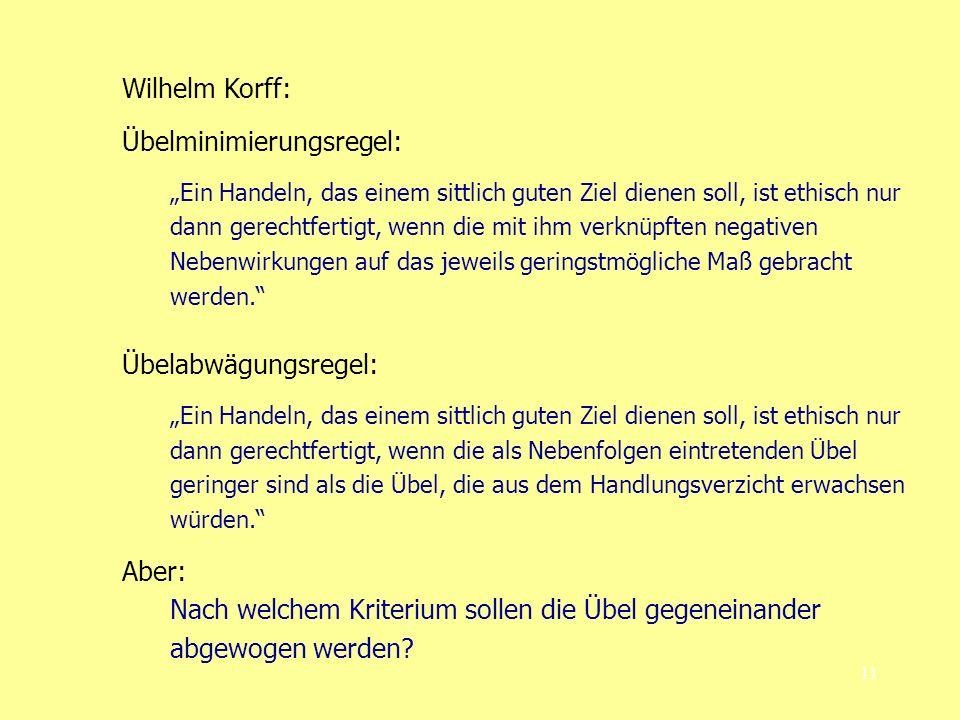Wilhelm Korff: Übelminimierungsregel: Übelabwägungsregel: Aber: