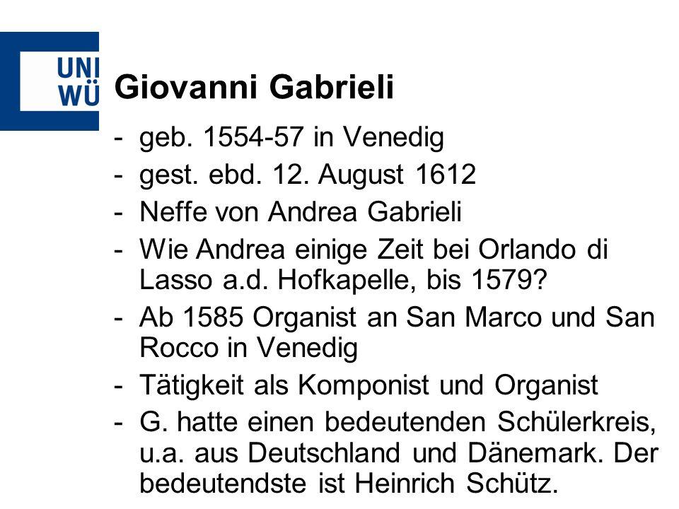 Giovanni Gabrieli geb. 1554-57 in Venedig gest. ebd. 12. August 1612