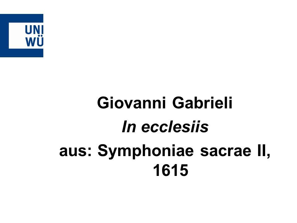 aus: Symphoniae sacrae II, 1615