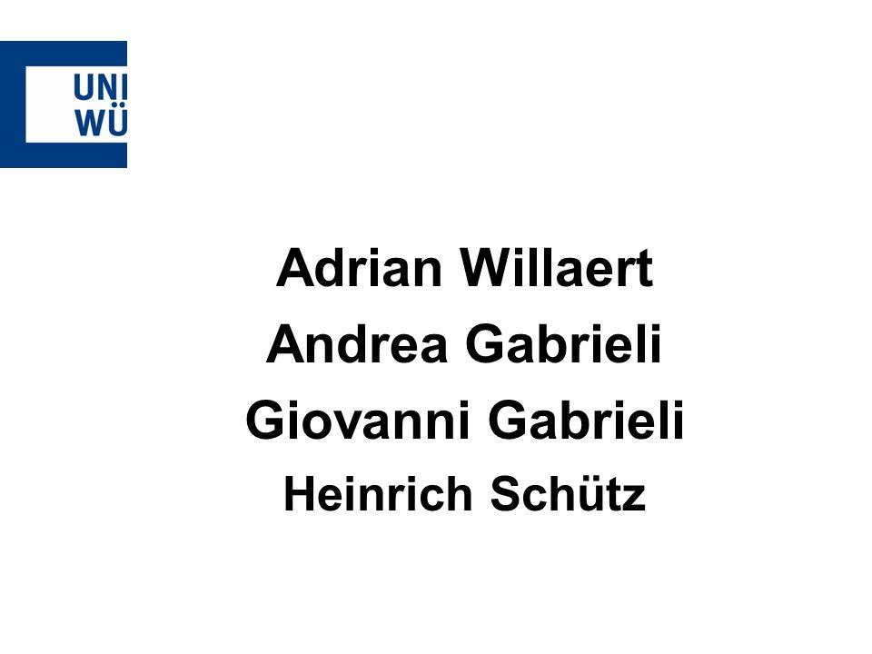 Adrian Willaert Andrea Gabrieli Giovanni Gabrieli