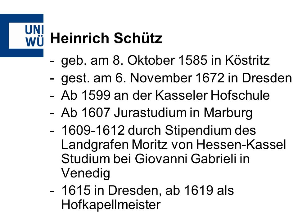 Heinrich Schütz geb. am 8. Oktober 1585 in Köstritz