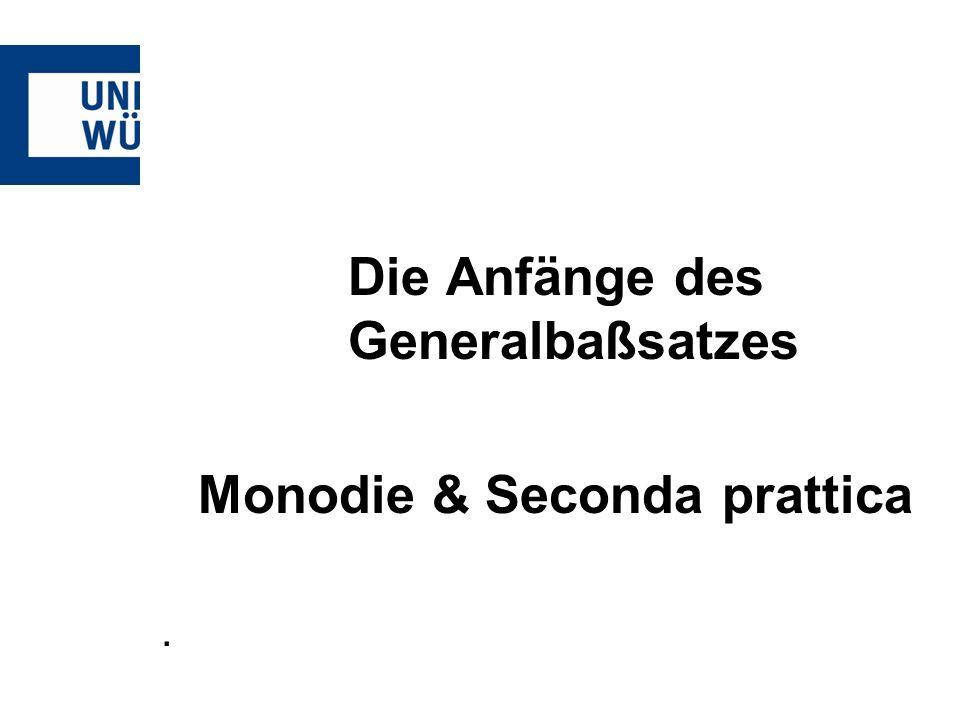 Die Anfänge des Generalbaßsatzes Monodie & Seconda prattica