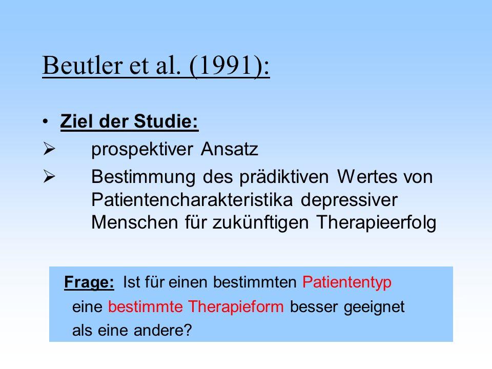 Beutler et al. (1991): Ziel der Studie: prospektiver Ansatz
