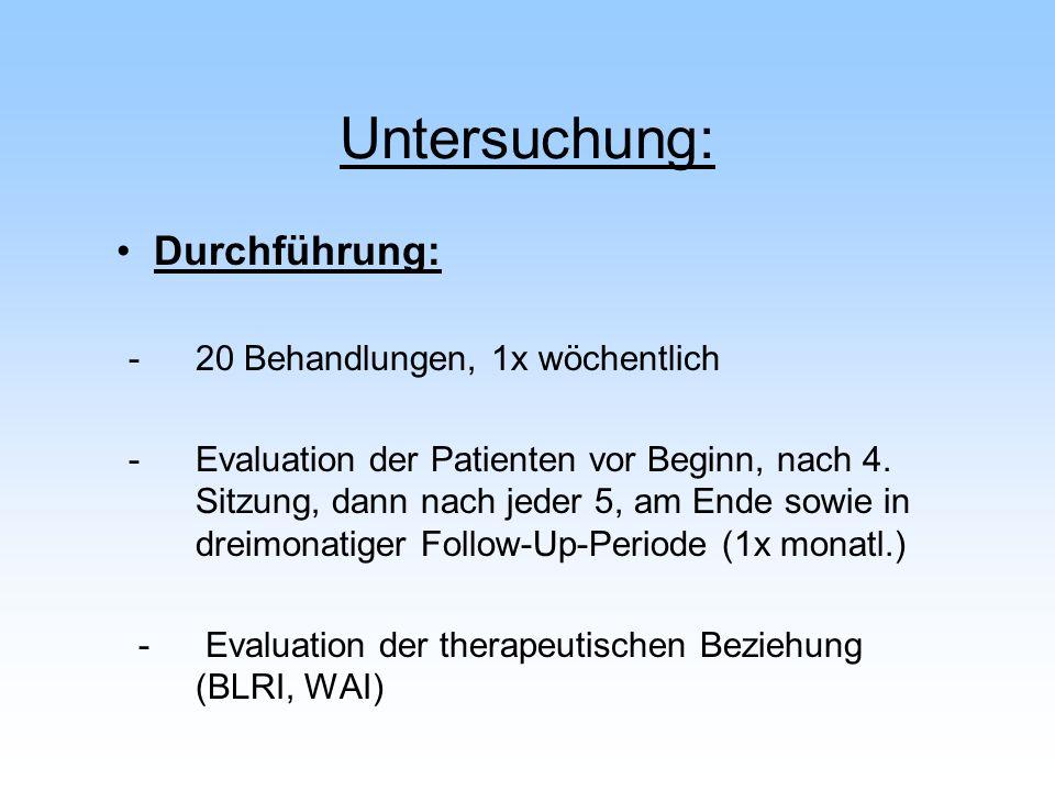 Untersuchung: Durchführung: - 20 Behandlungen, 1x wöchentlich