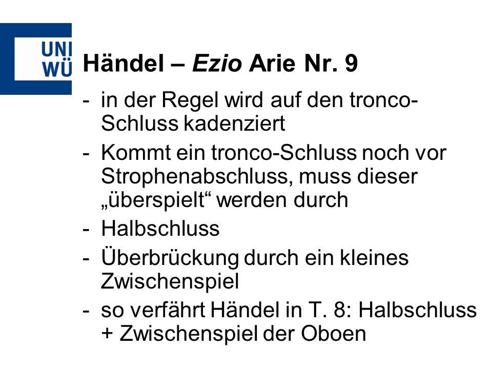 Händel – Ezio Arie Nr. 9in der Regel wird auf den tronco-Schluss kadenziert.
