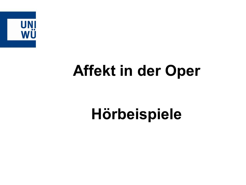 Affekt in der Oper Hörbeispiele