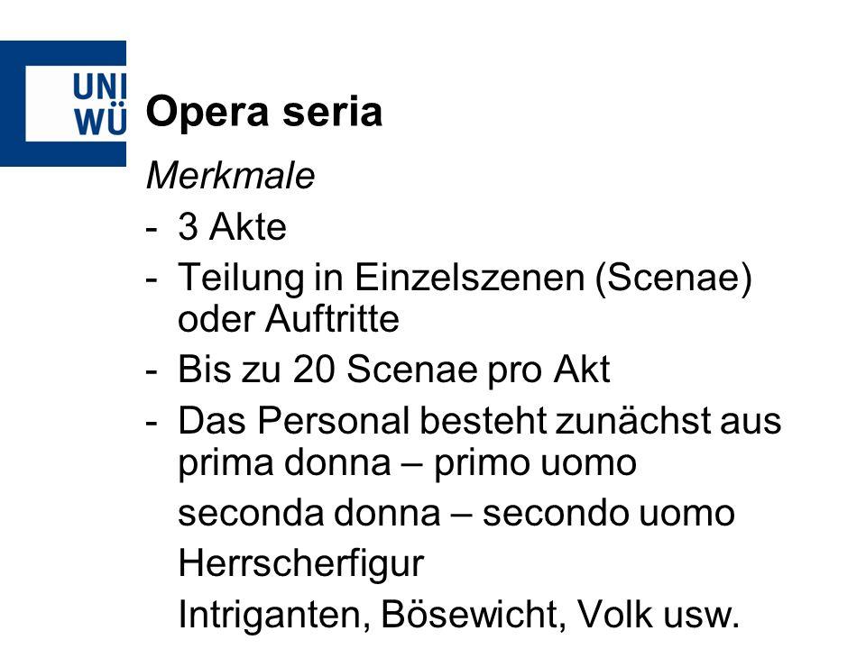 Opera seria Merkmale 3 Akte