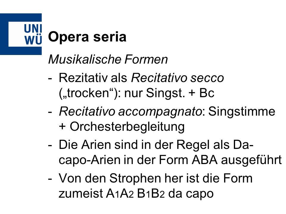 Opera seria Musikalische Formen