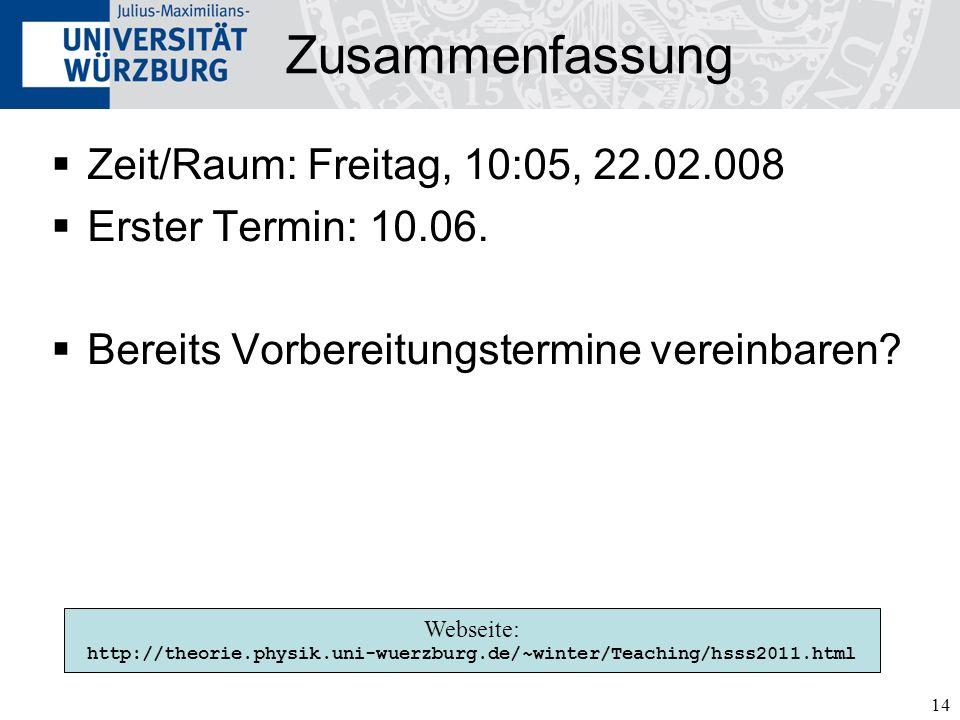 Zusammenfassung Zeit/Raum: Freitag, 10:05, 22.02.008