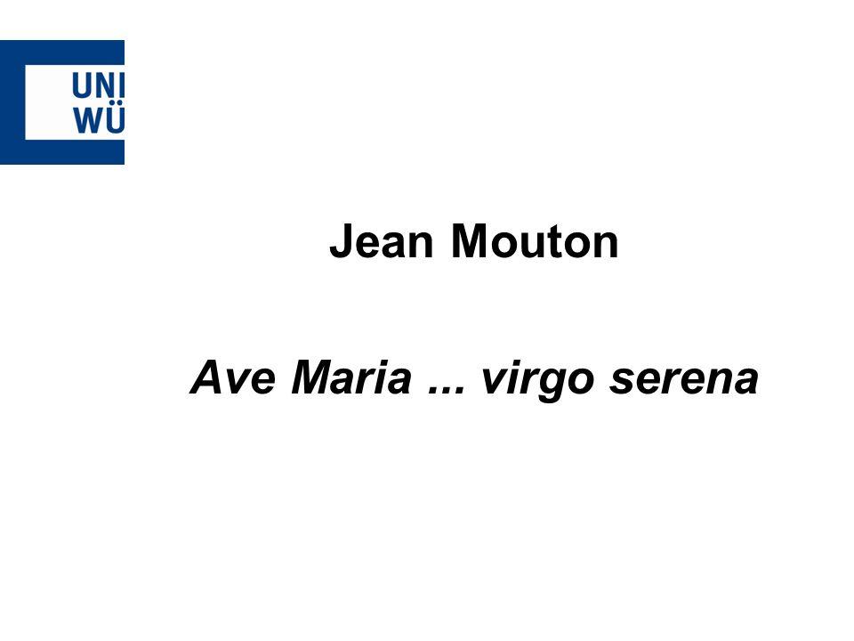 Jean Mouton Ave Maria ... virgo serena