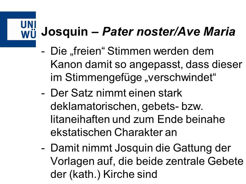 Josquin – Pater noster/Ave Maria
