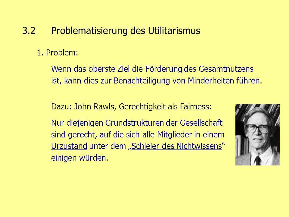 3.2 Problematisierung des Utilitarismus