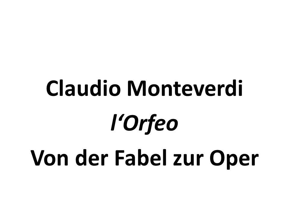 Claudio Monteverdi l'Orfeo Von der Fabel zur Oper