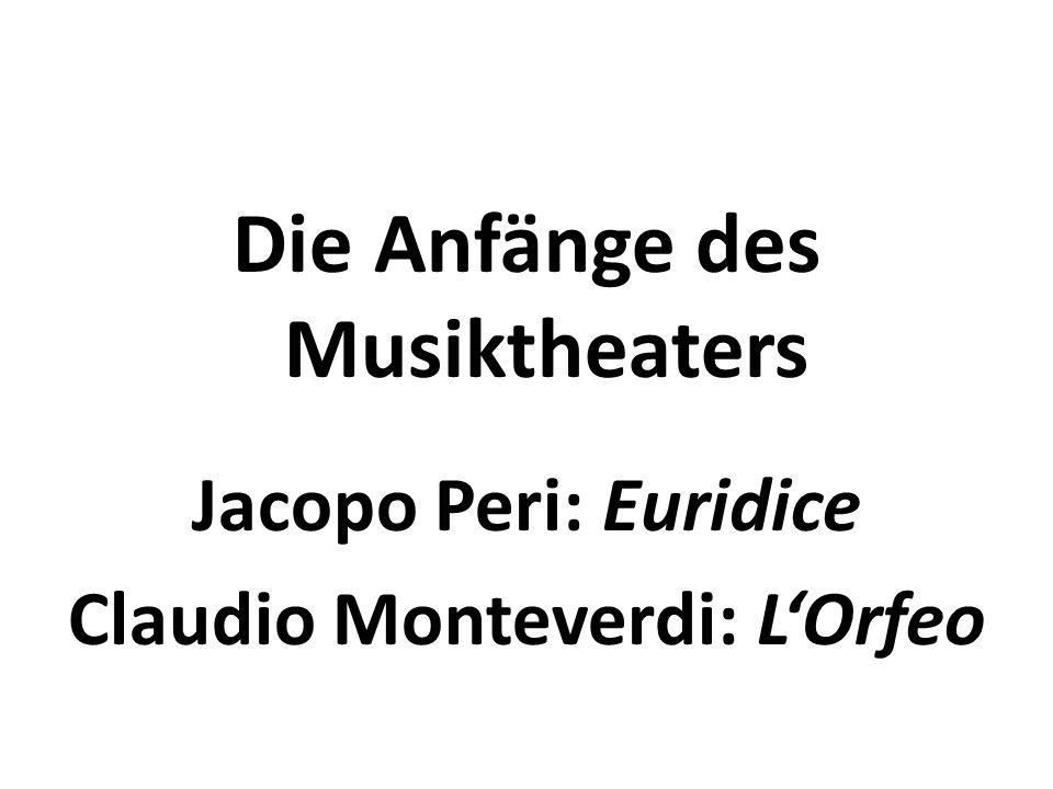 Die Anfänge des Musiktheaters Claudio Monteverdi: L'Orfeo