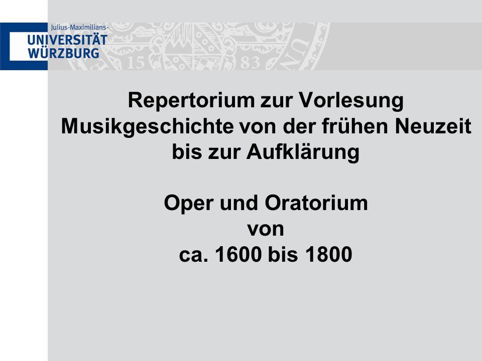 Repertorium zur Vorlesung Musikgeschichte von der frühen Neuzeit bis zur Aufklärung Oper und Oratorium von ca.