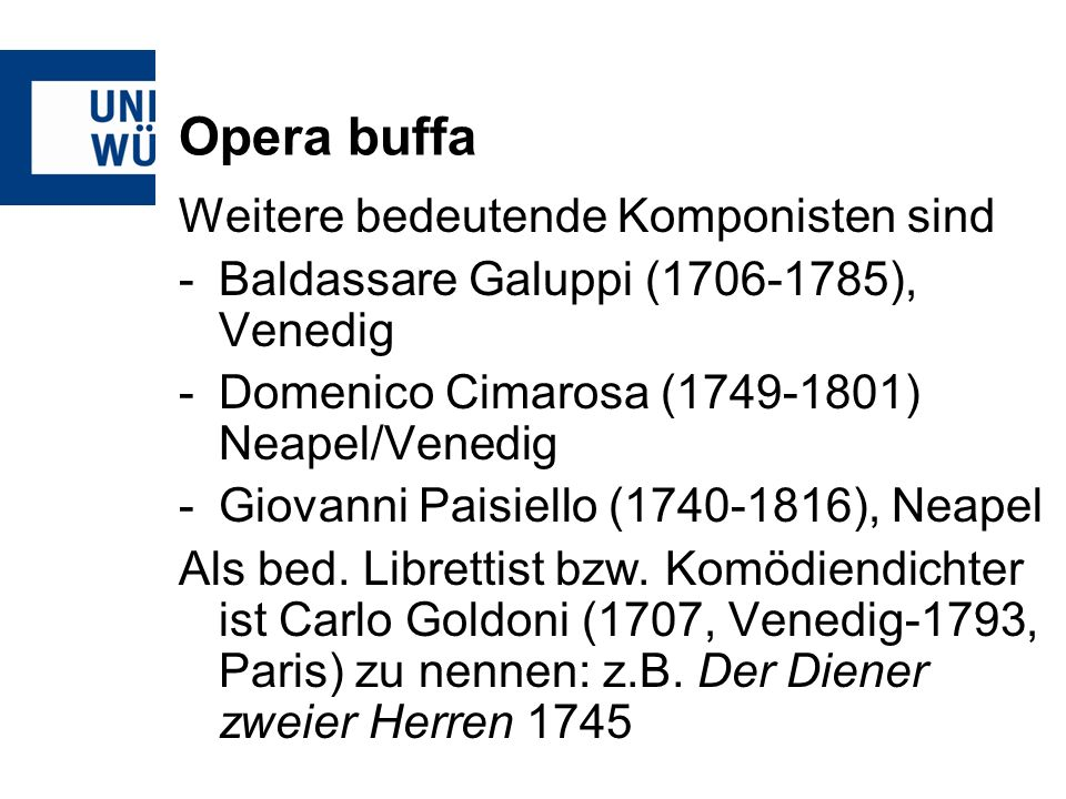 Opera buffa Weitere bedeutende Komponisten sind