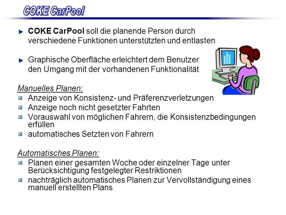 COKE CarPoolCOKE CarPool soll die planende Person durch. verschiedene Funktionen unterstützten und entlasten.