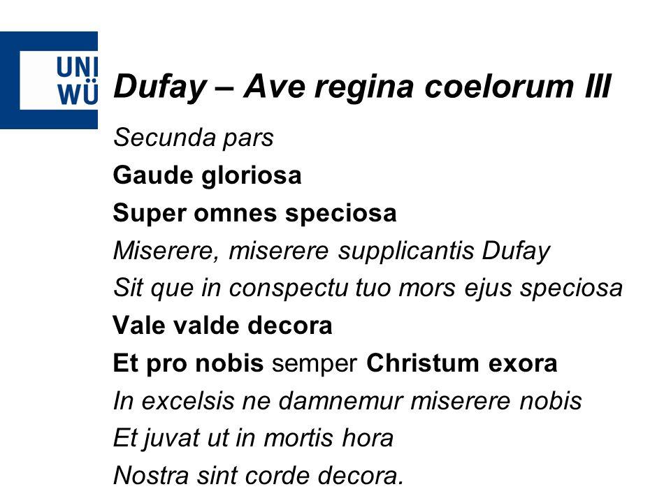 Dufay – Ave regina coelorum III