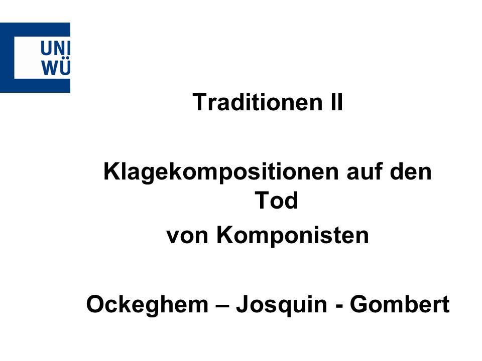 Klagekompositionen auf den Tod Ockeghem – Josquin - Gombert