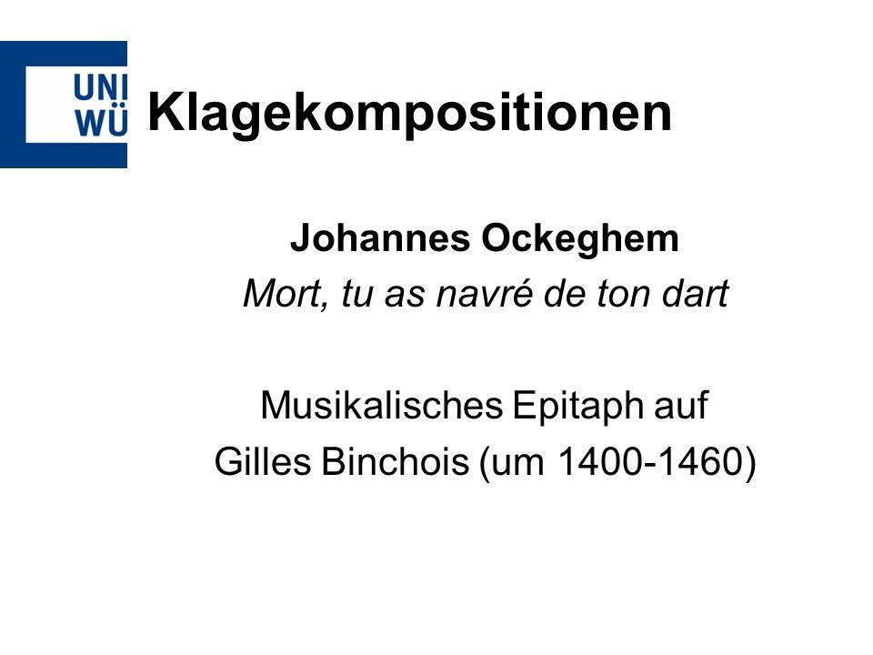 Klagekompositionen Johannes Ockeghem Mort, tu as navré de ton dart