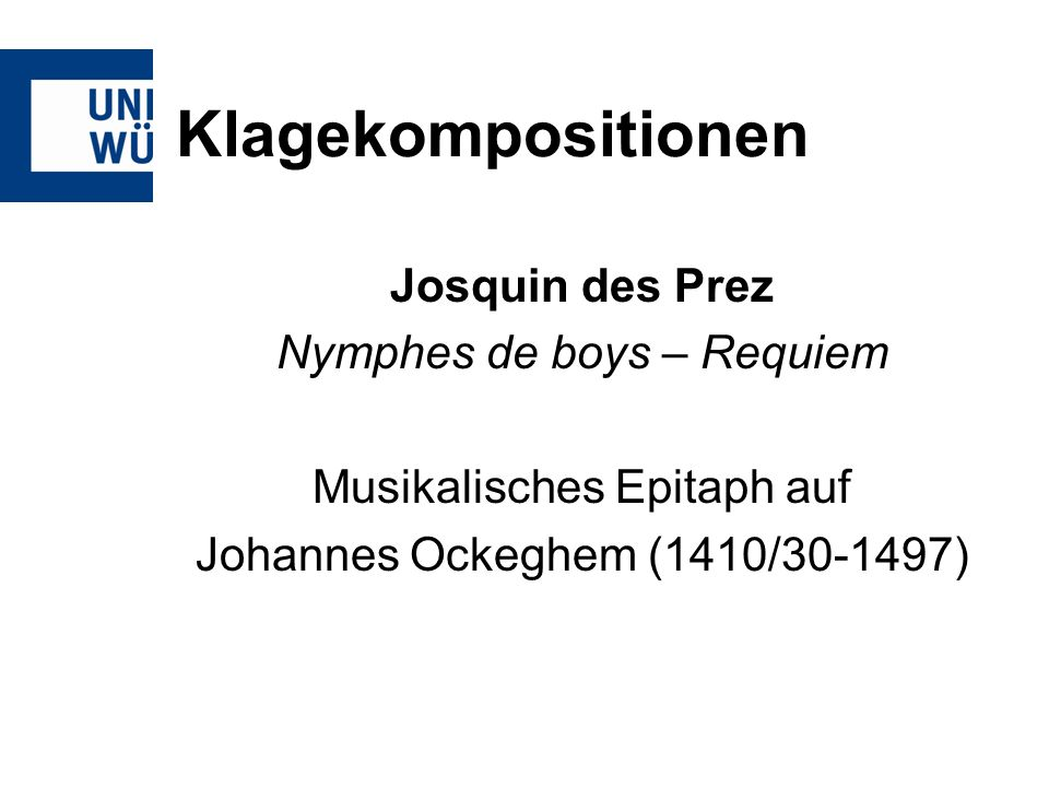 Klagekompositionen Josquin des Prez Nymphes de boys – Requiem